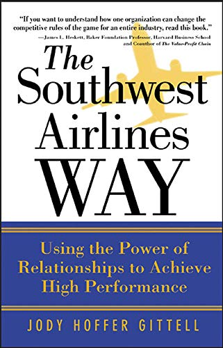 9780071458276: The Southwest Airlines Way: Using the Power of Relationships to Achieve High Performance