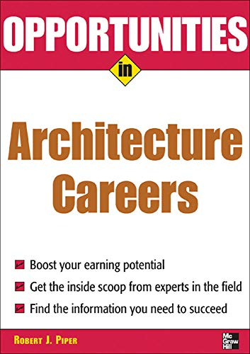 9780071458689: Opportunities in Architecture Careers, revised edition (Opportunities in...Series)