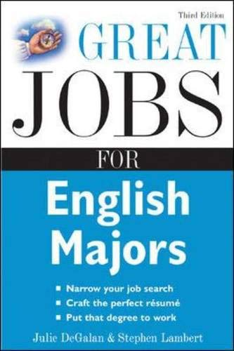 Great Jobs for English Majors, 3rd ed. (Great Jobs For. Series): DeGalan,Julie, Lambert,Stephen