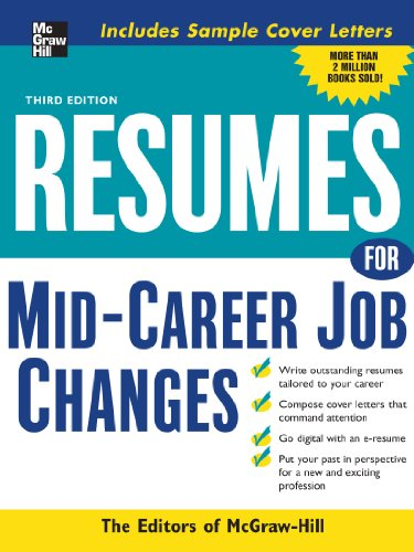 Resumes for Mid-Career Job Changes, 3rd edition (Professional Resumes Series) (9780071458825) by Editors of McGraw-Hill