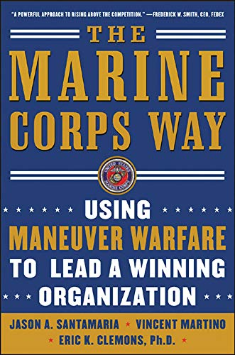 9780071458832: The Marine Corps Way: Using Maneuver Warfare to Lead a Winning Organization