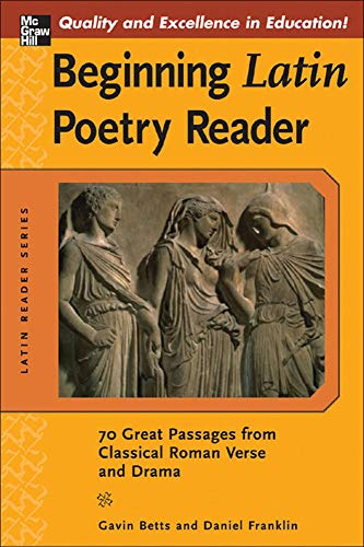 9780071458856: Beginning Latin Poetry Reader: 70 Selections from the Great Periods of Roman Verse and Drama: 70 Passages from Classical Roman Verse and Drama (Latin Readers (McGraw-Hill))