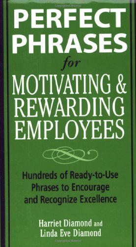 9780071458962: Perfect Phrases for Motivating and Rewarding Employees (Perfect Phrases Series)