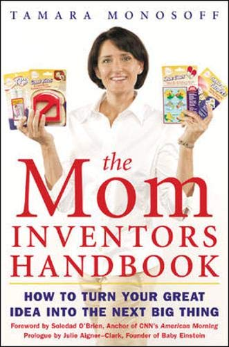 9780071458993: The Mom Inventors Handbook: How to Turn Your Great Idea Into the Next Big Thing