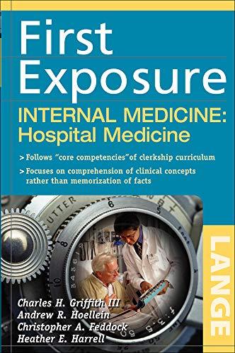 9780071459013: First Exposure to Internal Medicine: Hospital Medicine (LANGE First Exposure)