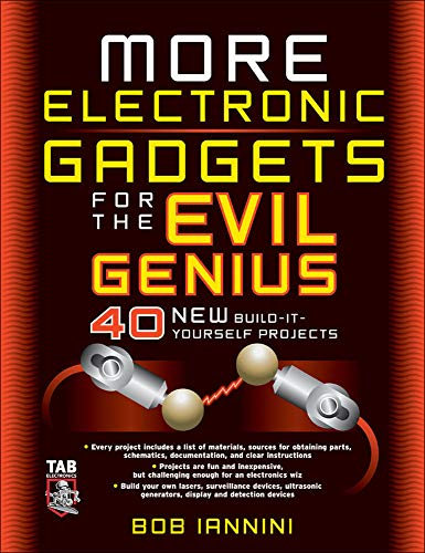 9780071459051: MORE Electronic Gadgets for the Evil Genius: 40 NEW Build-it-Yourself Projects
