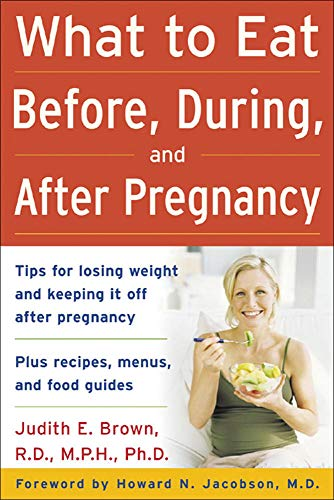 9780071459211: What to Eat Before, During, and After Pregnancy