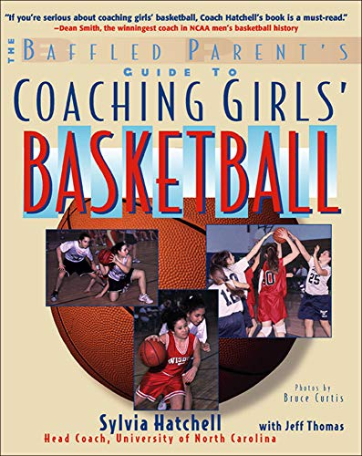 9780071459235: The Baffled Parent's Guide to Coaching Girls' Basketball (Baffled Parent's Guides)