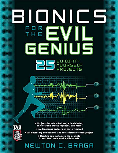 9780071459259: Bionics for the Evil Genius: 25 Build-it-Yourself Projects