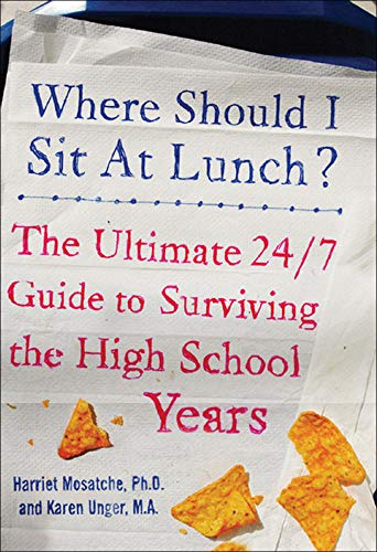 9780071459280: Where Should I Sit at Lunch? The Ultimate 24/7 Guide to Surviving the High School Years