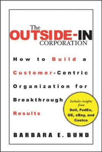 9780071459310: The Outside-In Corporation: How to Build a Customer-centric Organization fro Breakthrough Results
