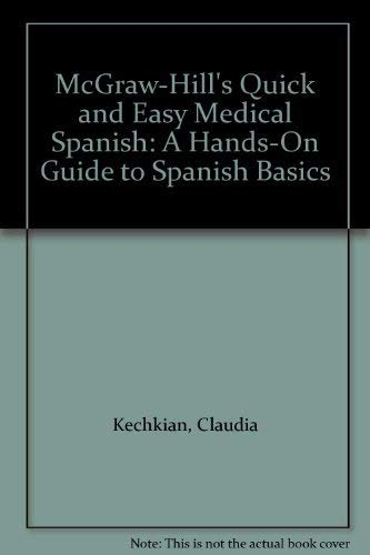 9780071459655: McGraw-Hill's Quick and Easy Medical Spanish: A Hands-On Guide to Spanish Basics