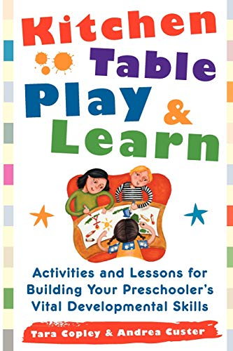 9780071460163: Kitchen-Table Play and Learn: Activities and Lessons for Building Your Preschooler's Vital Developmental Skills