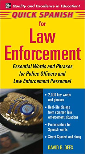 9780071460170: Quick Spanish for Law Enforcement: Essential Words and Phrases for Police Officers and Law Enforcement Professionals