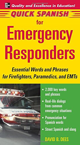 9780071460194: Quick Spanish for Emergency Responders: Essential Words and Phrases for Firefighters, Paramedics, and EMT's