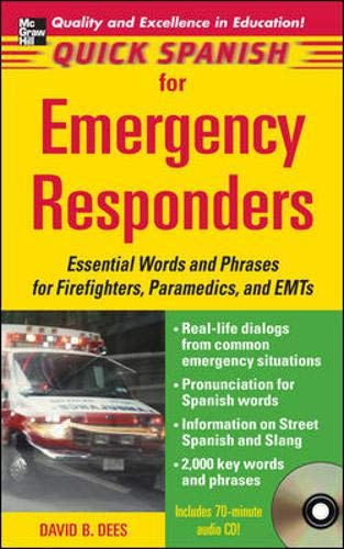 9780071460224: Quick Spanish for Emergency Responders Package (Book + 1CD): Essential Words and Phrases for Firefighters, Paramedics, and EMT's (Quick Spanish Series)