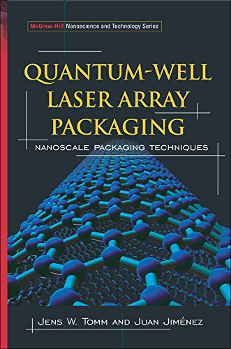 9780071460323: Quantum-Well Laser Array Packaging: Nanoscale Pckaging Techniques: Nanoscale Packaging Techniques (Mcgraw-Hill Nanoscience and Technology Series)