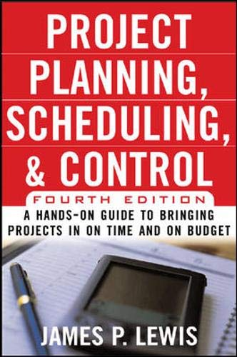 9780071460378: Project Planning, Scheduling & Control, 4E: A Hands-On Guide to Bringing Projects in on Time and on Budget