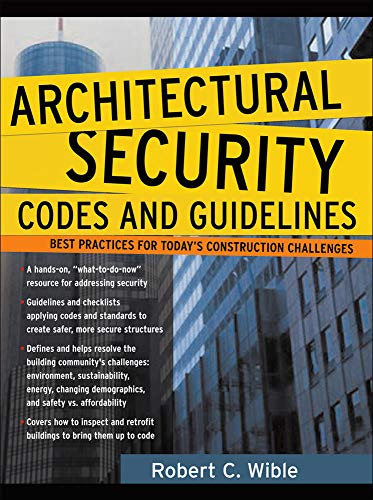 9780071460750: Architectural Security Codes and Guidelines: Best Practices for Today's Construction Challenges