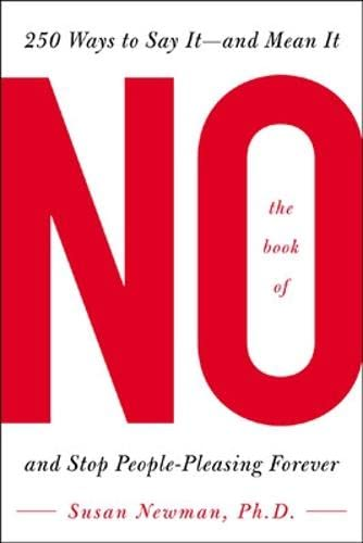9780071460781: The Book of No: 250 Ways to Say It -- And Mean It and Stop People-pleasing Forever: 200 Ways to Say It -- and Mean It and Stop People-pleasing Forever