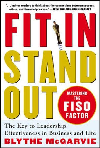 9780071460798: Fit In, Stand Out: Mastering the FISO FACTOR - The Key to Leadership Effectiveness in Business and Life
