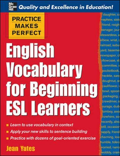 9780071460859: Practice Makes Perfect: English Vocabulary For Beginning ESL Learners (Practice Makes Perfect Series)