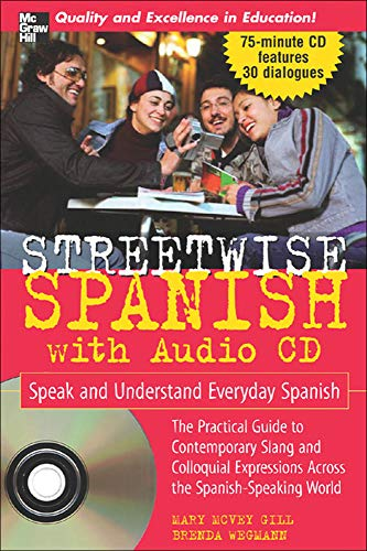 9780071460866: Streetwise Spanish (Book + 1CD): Speak and Understand Colloquial Spanish (Streetwise...Series)