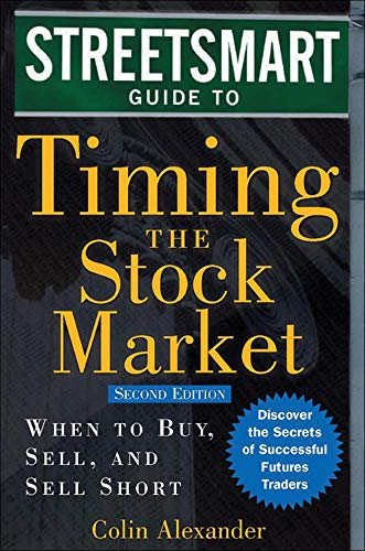 9780071461054: Streetsmart Guide to Timing the Stock Market: When to Buy, Sell, and Sell Short (Streetsmart Guides)