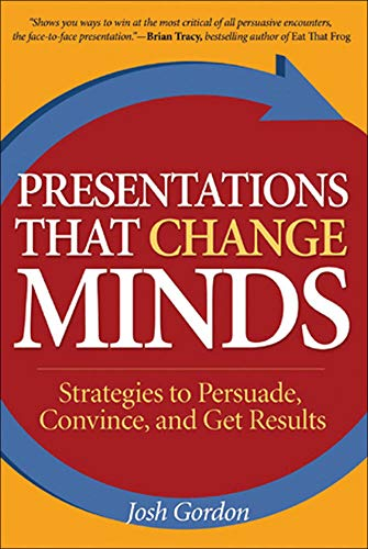 9780071461092: Presentations that Change Minds: Strategies to Persuade, Convince, and Get Results
