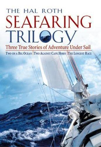 9780071461337: Hal Roth Seafaring Trilogy : Three True Stories of Adventure Under Sail