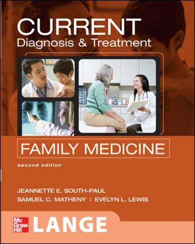 Current Diagnosis & Treatment in Family Medicine: South-Paul;Lewis, Evelyn L.;Matheny,