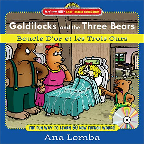 9780071461733: Easy French Storybook: Goldilocks and the Three Bears(Book + Audio CD): Boucle D'or et les Trois Ours (McGraw-Hill's Easy French Storybook)