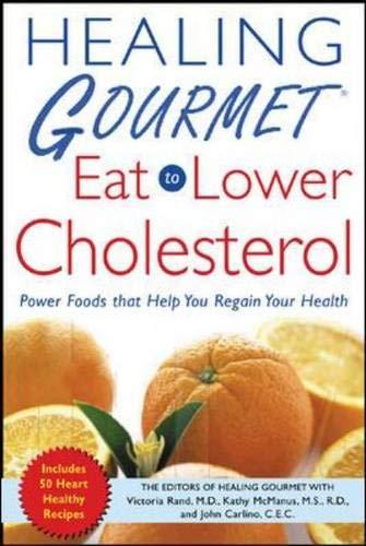 9780071461986: Healing Gourmet Eat to Lower Cholesterol