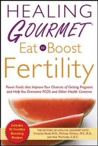 9780071461993: Healing Gourmet Eat to Boost Fertility