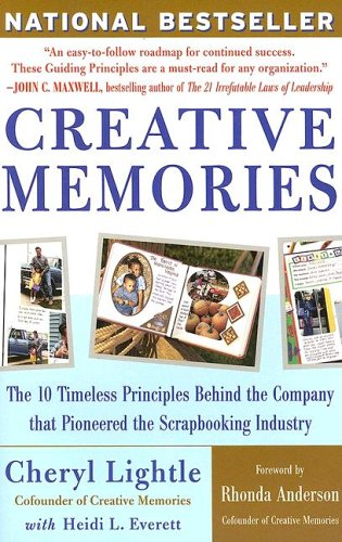 9780071462006: Creative Memories: The 10 Timeless Principles Behind the Company That Pioneered the Scrapbooking Industry