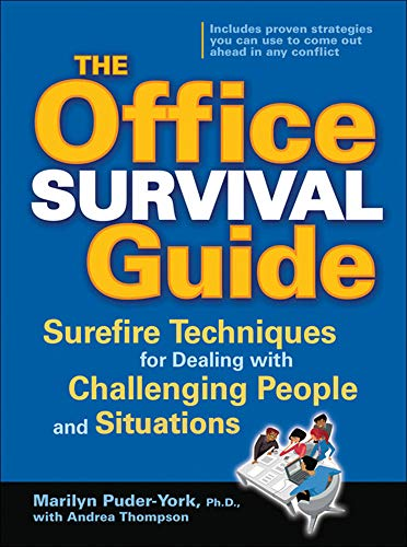 9780071462037: The Office Survival Guide: Surefire Techniques for Dealing with Challenging People and Situations
