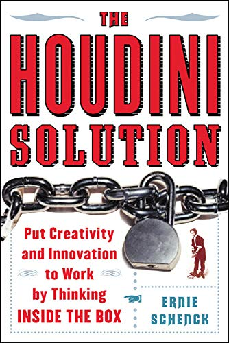 9780071462044: The Houdini Solution: Why Thinking Inside the Box is the Key to Creativity