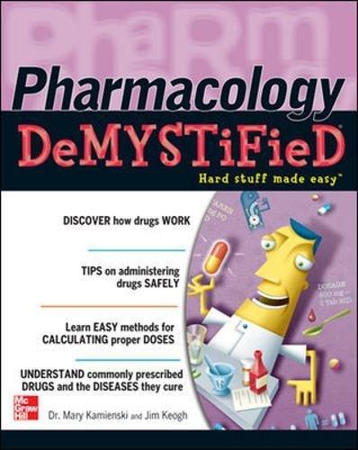 Pharmacology Demystified: A Self-Teaching Guide: Jim Keogh,Mary Kamienski