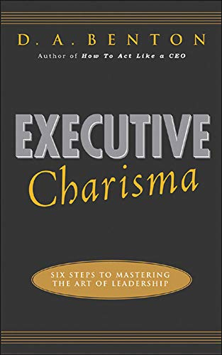9780071462136: Executive Charisma: Six Steps to Mastering the Art of Leadership