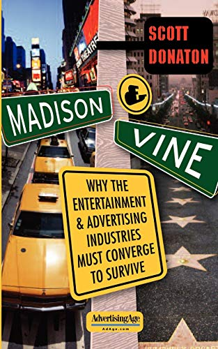 9780071462167: Madison And Vine: Why the Entertainment and Advertising Industries Must Converge to Survive