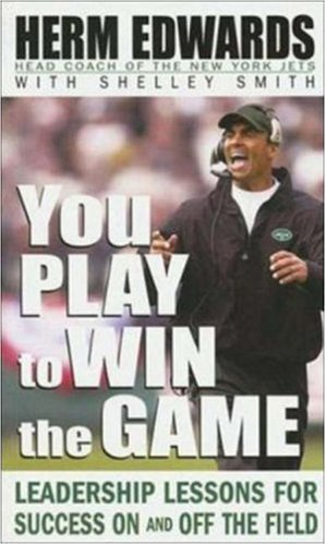 9780071462204: You Play to Win the Game: Leadership Lessons for Success On and Off the Field