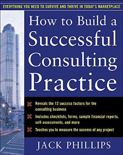 9780071462297: How to Build a Successful Consulting Practice