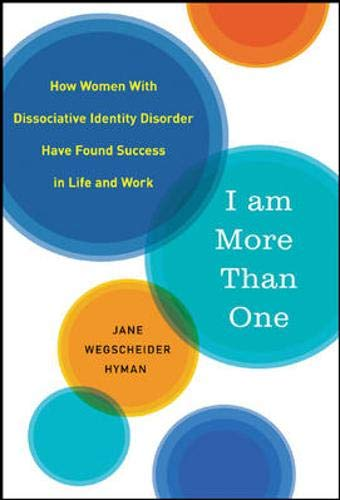 9780071462570: I Am More Than One: How Women with Dissociative Identity Disorder Have Found Success in Life and Work