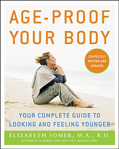 9780071462648: Age-Proof Your Body: Your Complete Guide to Looking and Feeling Younger (All Other Health)