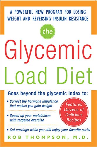 9780071462693: The Glycemic-Load Diet: A powerful new program for losing weight and reversing insulin resistance (Dieting)