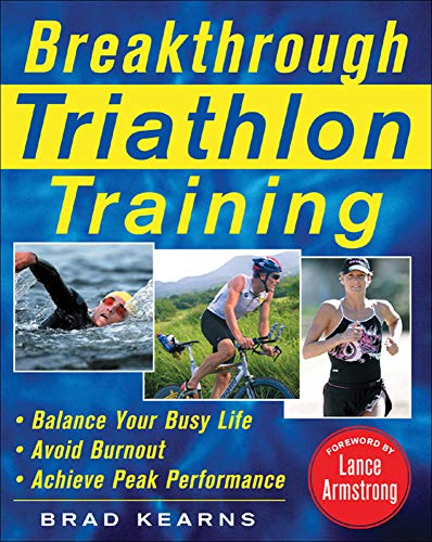 9780071462792: Breakthrough Triathlon Training: How to Balance Your Busy Life, Avoid Burnout and Achieve Triathlon Peak Performance (NTC Sports/Fitness)