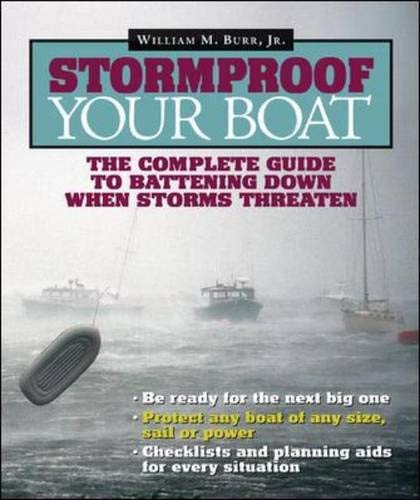 9780071462839: Stormproof Your Boat: The Complete Guide to Battening Down When Storms Threaten