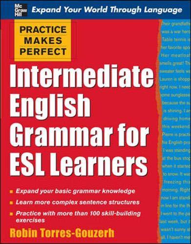 9780071462938: Practice Makes Perfect: Intermediate English Grammar for ESL Learners (Practice Makes Perfect Series)