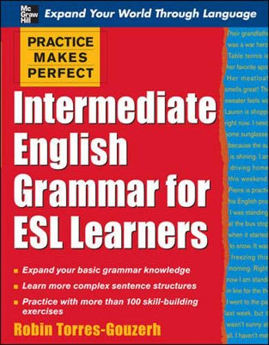 9780071462938: Practice Makes Perfect: Intermediate English Grammar for ESL Learners (Practice Makes Perfect Series)