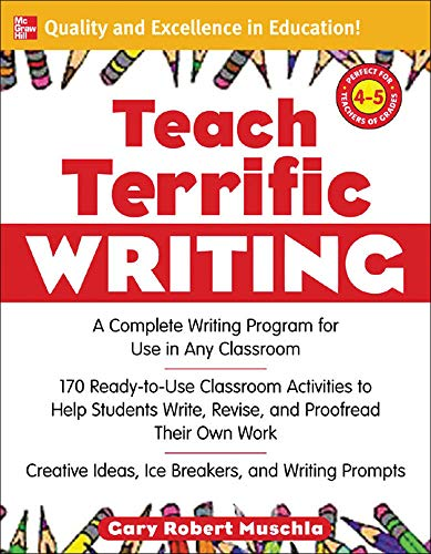 9780071463164: Teach Terrific Writing, Grades 4-5: A Complete Writing Program for Use in Any Classroom (McGraw-Hill Teacher Resources)